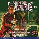 Captain Future: Outlaws of the Moon Hörbuch von Edmond Hamilton,  Radio Archives Gesprochen von: Milton Bagby