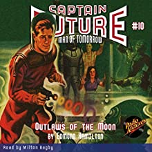 Captain Future: Outlaws of the Moon Audiobook by Edmond Hamilton,  Radio Archives Narrated by Milton Bagby