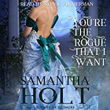You're the Rogue That I Want: Rogues of Redmere, Book 1 Audiobook by Samantha Holt Narrated by Stevie Zimmerman