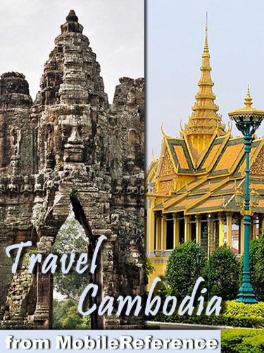 Travel Cambodia 2011 Illustrated Guide, Phrasebook & Maps. Angkor Archaeological Park (with Angkor Wat, Bayon, and 30+ sites) Siem Reap, Phnom Penh, Battambang, Sihanoukville & more. (Mobi Travel)
