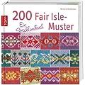 200 Fair Isle-Muster: Ein Strickhandbuch