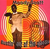 echange, troc Moody Scott - Bustin Out of the Ghetto