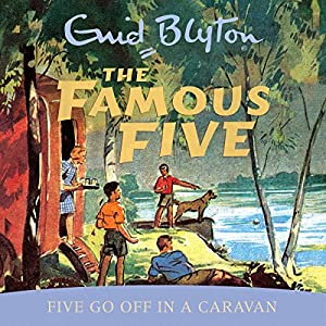 Famous Five: Five Go Off In A Caravan Audiobook
