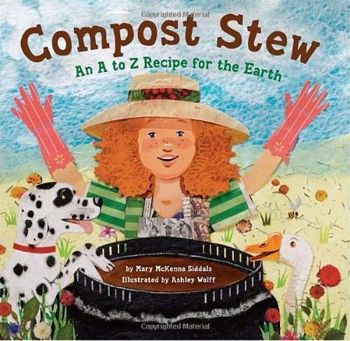Compost Stew: Mary McKenna Siddals, Ashley Wolff: 9781582463162: Amazon.com: Books