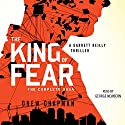 The King of Fear: A Garrett Reilly Thriller, Book 2 Audiobook by Drew Chapman Narrated by George Newbern