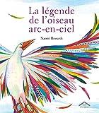 vignette de 'La légende de l'oiseau arc-en-ciel (Naomi Howarth)'