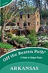 Arkansas Off the Beaten Path�: A Guid...