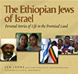 Len Lyons Photographs by Ilan Ossendryver Ethiopian Jews Of Israel: Personal Stories of Life in the Promised Land