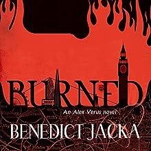 Burned | Livre audio Auteur(s) : Benedict Jacka Narrateur(s) : Gildart Jackson