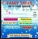 Fairy Tales in Other Lands (Ten International Fairy Tales for Children with Eighty-Six Illustrations)