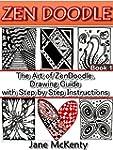 ZEN DOODLE: The Art of Zen Doodle. Dr...