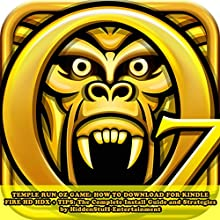 Temple Run Oz Game: How to Download for Kindle Fire Hd Hdx + Tips: The Complete Install Guide and Strategies: Works on All Devices! (       UNABRIDGED) by HiddenStuff Entertainment Narrated by Steve Ryan