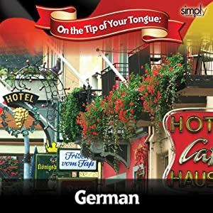 German on the Tip of Your Tongue: For English Speakers | [Sam Goodyear]