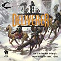 Deliverer: Foreigner Sequence 3, Book 3 Audiobook by C. J. Cherryh Narrated by Daniel May