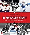 50 MATCHS DE HOCKEY QUI ONT MARQU� LE...