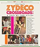 Zydeco Crossroads: A Tale Of Two Citi...