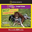 Best Friends Forever and More True Stories of Animal Friendships: National Geographic Kids Chapters (       UNABRIDGED) by Amy Shields Narrated by Johnny Heller