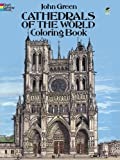 Cathedrals of the World Coloring Book (0486283399) by Green, John