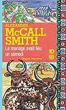 echange, troc Alexander McCall Smith - Le mariage avait lieu un samedi