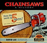 img - for Chainsaws: A History book / textbook / text book