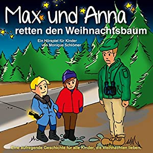 Max und Anna retten den Weihnachtsbaum Hörbuch