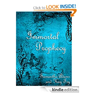 Immortal Prophecy (The Immortal Prophecy Saga)