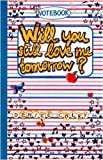 Denise Colby Will You Still Love Me Tomorrow? (Love Notebook)