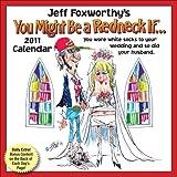 Jeff Foxworthy?s You Might Be A Redneck If...: 2011 Day-to-Day Calendar (0740795805) by Foxworthy, Jeff