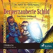 Der verzauberte Schild (Die Ritter der Elfenkönigin 1) | Peter Gotthardt