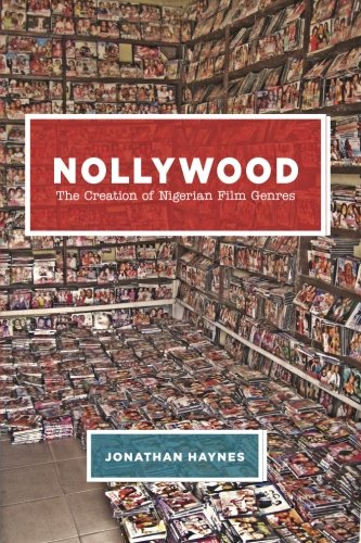 Nollywood: The Creation of Nigerian Film Genres