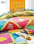 Stack, Slash & Sash: Quilting