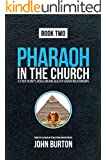 Pharaoh in the Church: A Study in Unity, Rebellion and Healthy Church Relationships
