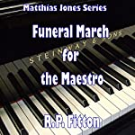 Funeral March for the Maestro: Matthias Jones Series | R.P. Fitton
