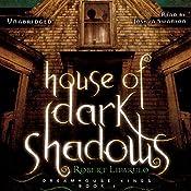 House of Dark Shadows: The Dreamhouse Kings Series, Book 1 | Robert Liparulo