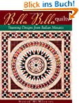 Bella Bella Quilts: Stunning Designs...