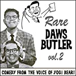 Rare Daws Butler, Volume 2: More Comedy from the Voice of Yogi Bear! | Daws Butler