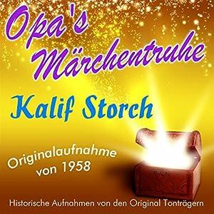 Kalif Storch (Opa's Märchentruhe) Hörbuch
