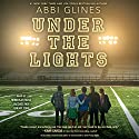 Under the Lights: Field Party, Book 2 Audiobook by Abbi Glines Narrated by Jeremy York, Rebekkah Ross, Jacques Roy