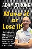 Move it or Lose it!