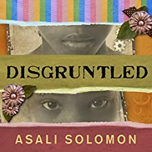 Disgruntled (       UNABRIDGED) by Asali Solomon Narrated by Bahni Turpin