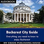 Bucharest City Guide |  My Ebook Publishing House