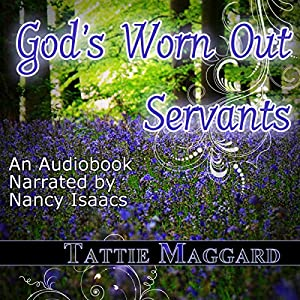 God's Worn Out Servants Audiobook