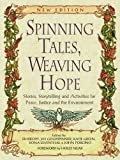 Spinning Tales, Weaving Hope: Stories, Storytelling, and Activities for Peace, Justice and the Environment