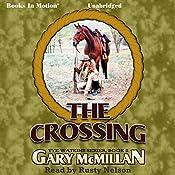 The Crossing: Tye Watkins Series, Book 2 | Gary McMillan