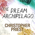 The Dream Archipelago | Christopher Priest