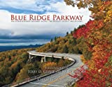 img - for Blue Ridge Parkway: An Extraordinary Journey Along the World's Oldest Mountains book / textbook / text book