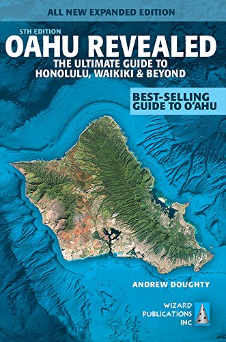 Download Oahu Revealed: The Ultimate Guide to Honolulu, Waikiki & Beyond (Oahu Revisited)