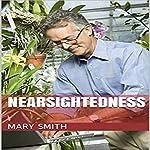 Nearsightedness | Mary Smith