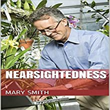 Nearsightedness (       UNABRIDGED) by Mary Smith Narrated by Trevor Clinger
