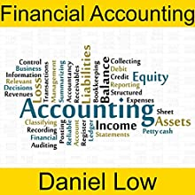 Financial Accounting Audiobook by Daniel Low Narrated by Daniel Low